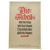 """NSDAP quote: """"Work honors women as well as men. But the child ennobles the mother."""" Adolf Hitler."""