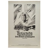 "NSDAP weekly poster: ""Free is only the people who are strong enough to assert their freedom""."