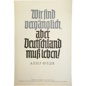 "Weekly saying of the NSDAP, poster - ""We are ephemeral, but Germany has to live!""  Adolf Hitler."