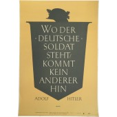 """Where the German soldier stands, no one else will go""  Adolf Hitler.  Weekly poster of the NSDAP"