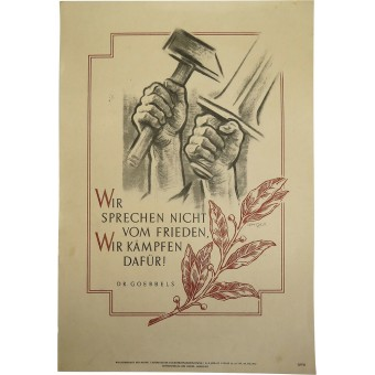 NSDAP Poster: We are not talking about the piece, we are fighting for it!, Dr. Goebbels. Espenlaub militaria