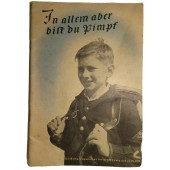 Mostly important is that you are young boy (Pimpf).  Propaganda booklet.