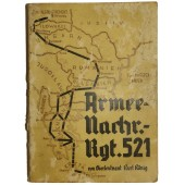 "The history of ""Armee-Nachr.Rgt.521"" printed in 1941, special issue for regiment soldiers."
