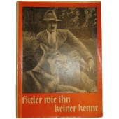 Photo-book:  Hitler wie ihn keiner kennt - The Hitler as Nobody Knows Him.