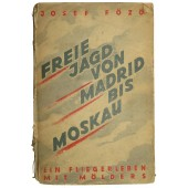 Hisory book of Luftwaffe: Free hunt from Madrid to Moscow, a flying life with Mölders