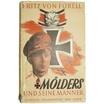 The biography and life of the German Luftwaffe ace -Mölders und seine Männer. Espenlaub militaria