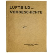"""Luftbild und Vorgeschichte"" Aerial photography of archaeological objects"