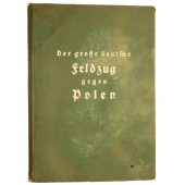The great German campaign against Poland. Propaganda book with dozens photos