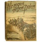 """Marching against Poland, the war memoirs of the 7th Army Corps of the Wehrmacht. """"Wir zogen gegen Polen"""""""