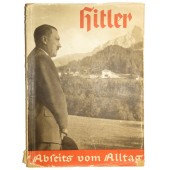 Hitler, the Everyday Life of a Solitary Man by H Hoffmann
