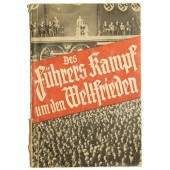 The Hitler's fight for peace in the worl. The historic Reichstag speech on March 7, 1936