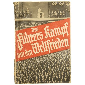 The Hitlers fight for peace in the worl. The historic Reichstag speech on March 7, 1936. Espenlaub militaria