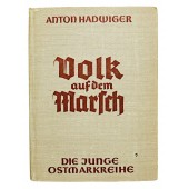 """""""People on the March"""". A propaganda publication of the Third Reich"""